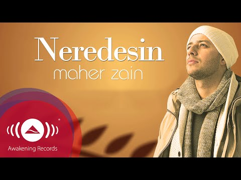 Maher Zain - Neredesin (Turkish-Türkçe)   Official Lyric Video