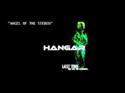 Hangar - Angel Of The Stereo