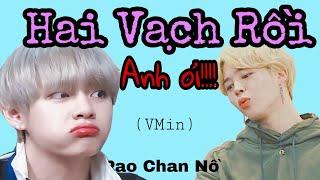 [Oneshot] Hai Vạch Rồi Anh Ơi!!!! [VMin] [BTS Film] (HPBD #Nghi)