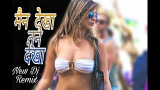 download lagu Maine Dekha Tune Dekha New Dj Devensh  Remix gratis