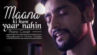 download lagu Maana Ki Hum Yaar Nahi I Mayank Maadhyam Feat. gratis
