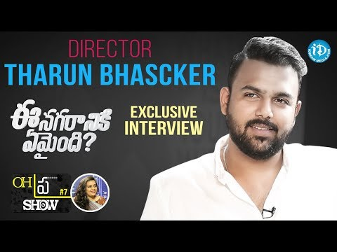 "#EeNagarinikiEmaindhi Director Tharun Bhascker Exclusive Interview || Oh""Pra"" Show #7"