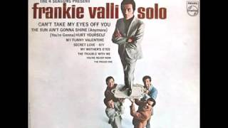 Watch Frankie Valli Cant Take My Eyes Off Of You video
