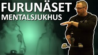 Spökjakt - Furunäsets Mentalsjukhus - LaxTon Ghost Sweden