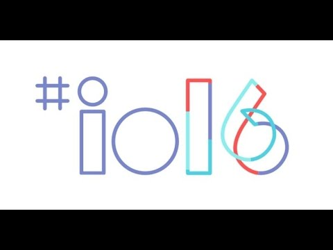 Google I/O 2016 - Keynote Live Stream (Press Conference & Commentary)