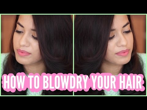How To Blow Dry Your Hair By Yourself | DEBASREE BANERJEE