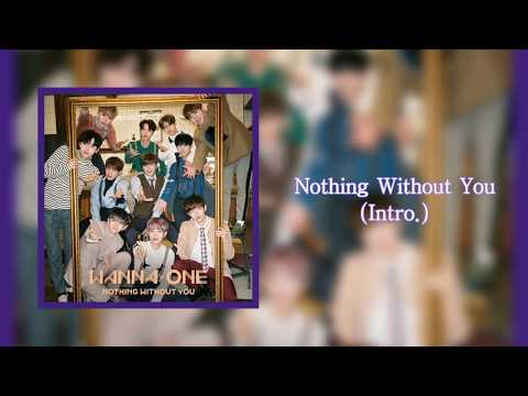 Wanna One (워너원) - Nothing Without You (Intro.) 中字