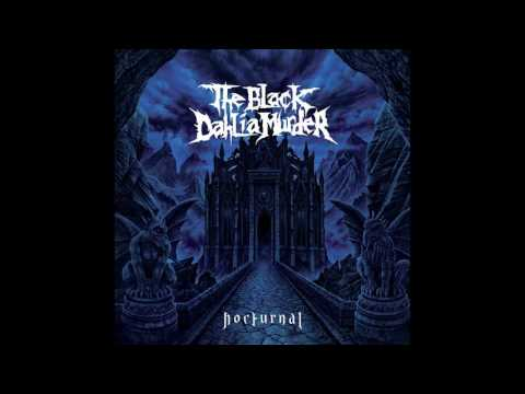 Black Dahlia Murder - Nocturnal Part 1