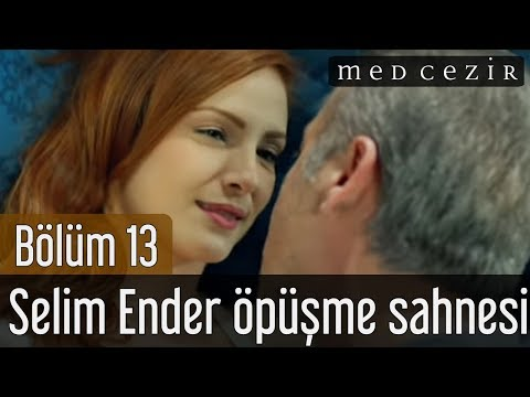 Medcezir 13.Bölüm Selim Ender Öpüşme Sahnesi