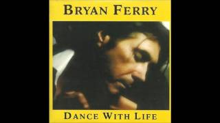Watch Bryan Ferry Dance With Life video