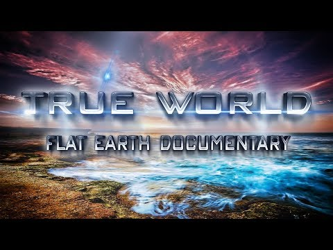 True World | Flat Earth Documentary ▶️️