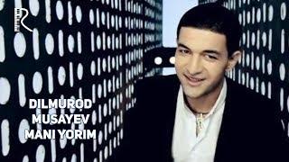 Dilmurod Musayev - Mani yorim | Дилмурод Мусаев - Мани ёрим