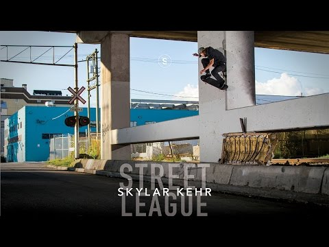 Skylar Kehr - Street League