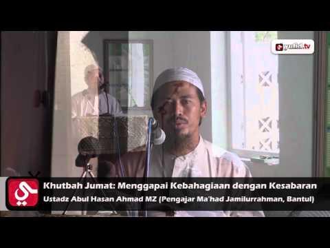 Video Khutbah Jumat: Menggapai Kemuliaan Dengan Kesabaran - Ustadz Abul Hasan Ahmad MZ