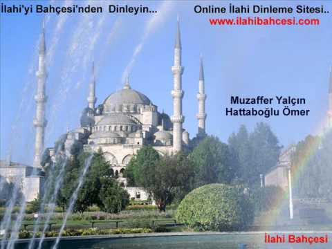 Muzaffer Yalçın - Hattaboğlu Ömer - ( http://www.ilahibahcesi.com )