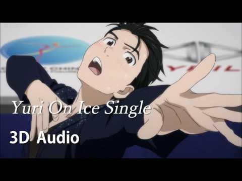 【3D AUDIO】Yuri On Ice Single