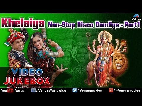 Navratri Special : Khelaiya - Non-Stop Disco Dandia - Part 1...