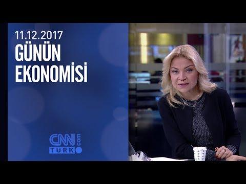 Günün Ekonomisi 11.12.2017 Pazartesi