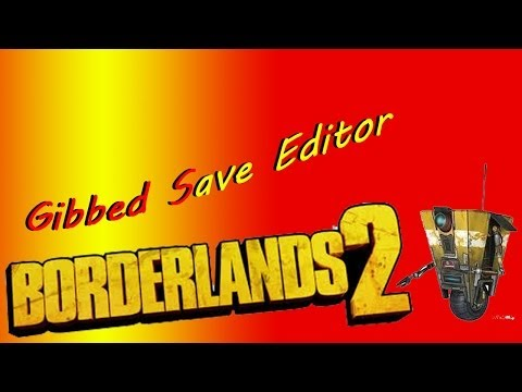 Borderlands 2 Gibbed Save Editor Tutorial + Free Download