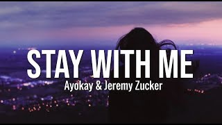 Ayokay & Jeremy Zucker - stay with me (Lyrics)