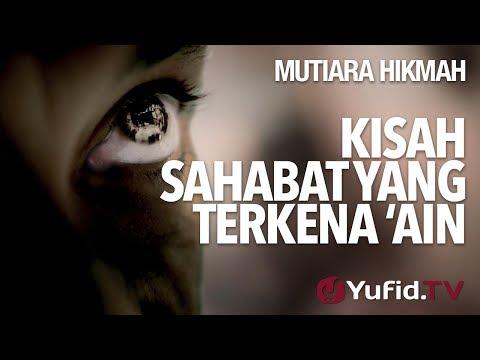 Kisah Sahabat Yang Terkena 'Ain - Ustadz Syadam Husain Al-Katiri, MA.