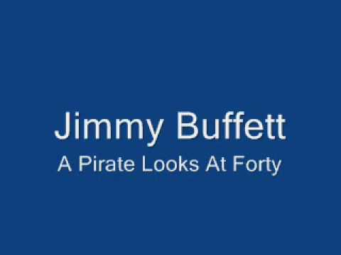 Jimmy Buffett - Pirate Look At Forty