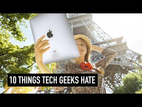 10 Things Tech Geeks Hate