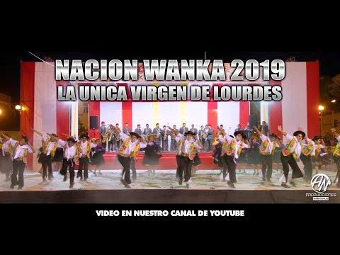 La Unica Virgen de Lourdes - Nacion Wanka 2019