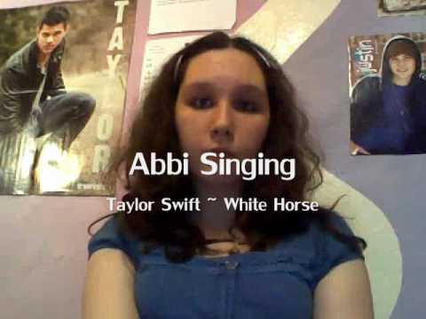 Abbi Singing White Horse By Taylor Swift Video
