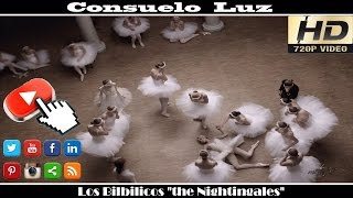 "Consuelo Luz - Los Bilbilicos  ""The Nightingales"" Video HD"