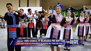 SUAB HMONG NEWS: Highlight VANG COUNCIL OF MILWAUKEE 2017-18 PRE-HMONG NEW YEAR Celebration