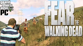"☠ GTA 5 PC ""Fear The Walking Dead"" ➜ Part 1 (Commentary MOD Gameplay)"