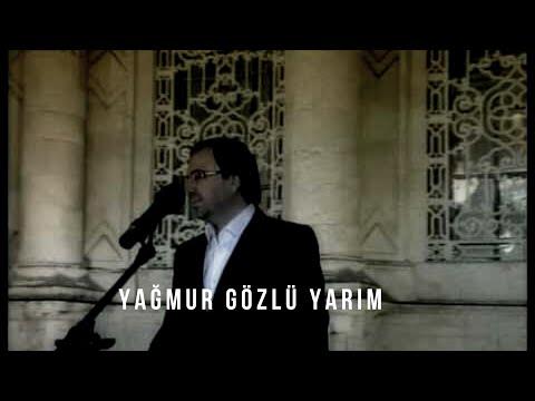 Yagmur Gözlü Yarim - Mustafa Demirci
