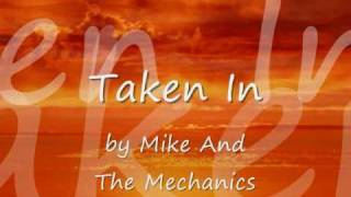 Taken In by Mike + The Mechanics...with Lyrics