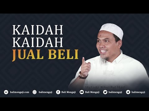 Kaidah-Kaidah Jual Beli - Ustadz Kholiful Hadi