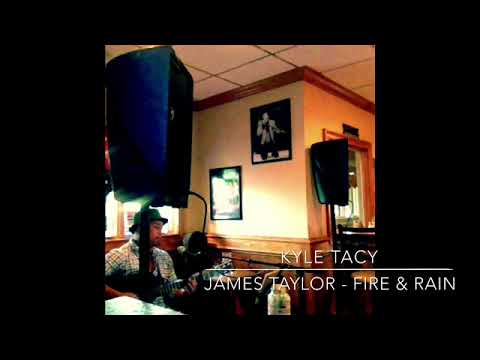 James Taylor - Fire & Rain Cover by Kyle Tacy