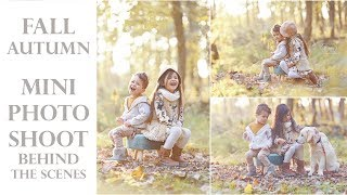 Fall / Autumn Mini PHOTOSHOOT Behind the Scenes! Kids Photography (MAYBE MY FAVORITE PHOTOS EVER!)