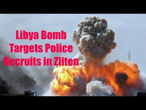 Libya Bomb Targets Police Recruits in Zliten