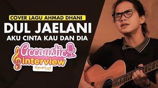 Download Lagu Dul Jaelani - Aku Cinta Kau dan Dia (DEWA 19 Cover) Gratis STAFABAND