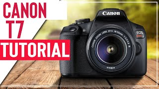 01. Canon T7 Tutorial For Beginners - How To Setup Your New DSLR