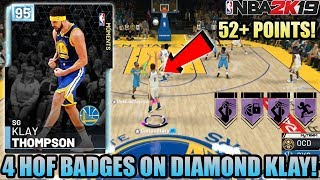DIAMOND KLAY THOMPSON 52+ POINTS GAMEPLAY! 4 HOF BADGES IN NBA 2K19 MYTEAM