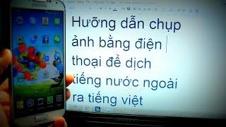 Chụp ảnh để dịch sang Tiếng Việt trên điện thoại - VIETNAM translate