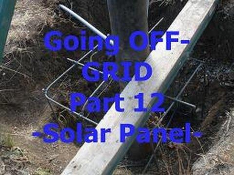 Going OFF-GRID: Part 12 - Solar Panels