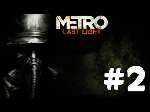 Metro Last Light Gameplay Walkthrough Part 2 - Captured by Nazis :(