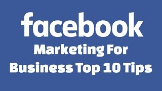 Download Facebook Marketing For Business Top 10 Tips 2016 3Gp Mp4
