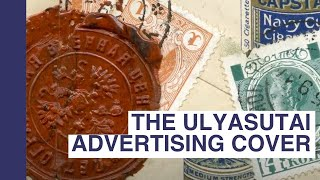 The Ulyasutai Advertising Cover, an amazing new discovery