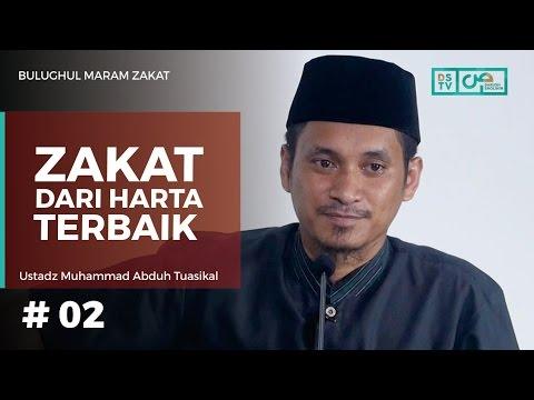Bulughul Maram Zakat (02) : Zakat Dari Harta Terbaik - Ustadz M Abduh Tuasikal