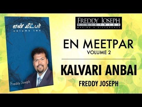 Kalvari Anbai - En Meetpar Vol 2 - Freddy Joseph video