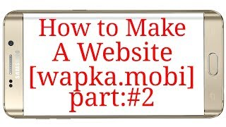 How to make a website from [wapka] on android in Bangla Tutorial  part 2