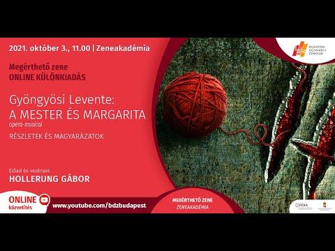 MEGÉRTHETŐ ZENE: Gyöngyösi Levente - A Mester és Margarita - RÉSZLETEK ÉS MAGYARÁZATOK